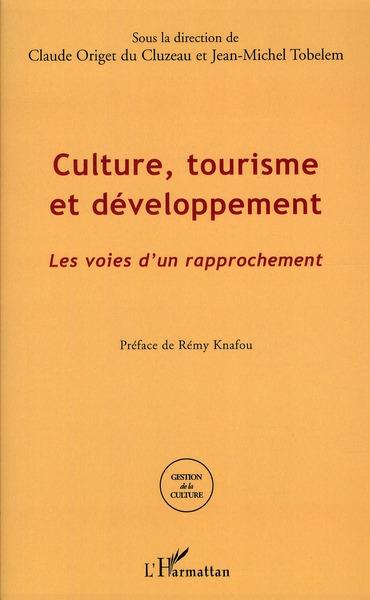 Culture, Tourisme Et Developpement ; Les Voies D'Un Rapprochement