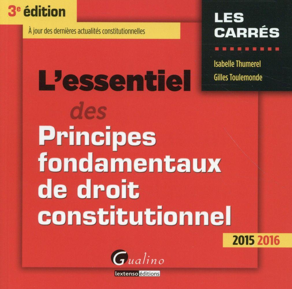 L'essentiel des principes fondamentaux de droit constitutionnel 2015-2016 (3e édition)