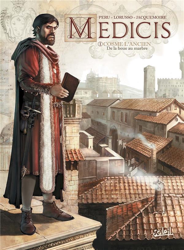 Médicis T.1 ; Cosme l'ancien, de la boue au marbre