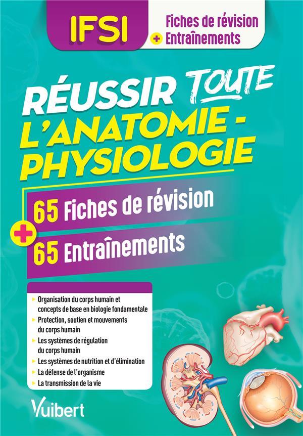 IFSI ; réussir toute l'anatomie-physiologie ; 65 fiches de révision, 65 entraînements