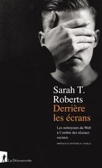 Couverture de Derriere Les Ecrans - Les Nettoyeurs Du Web A L'Ombre Des Reseaux Sociaux