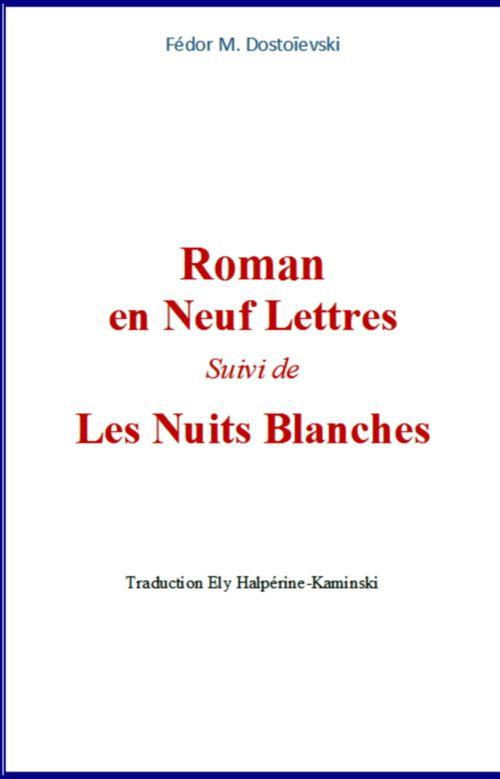 Roman en neuf lettres (suivi de) Les nuits blanches