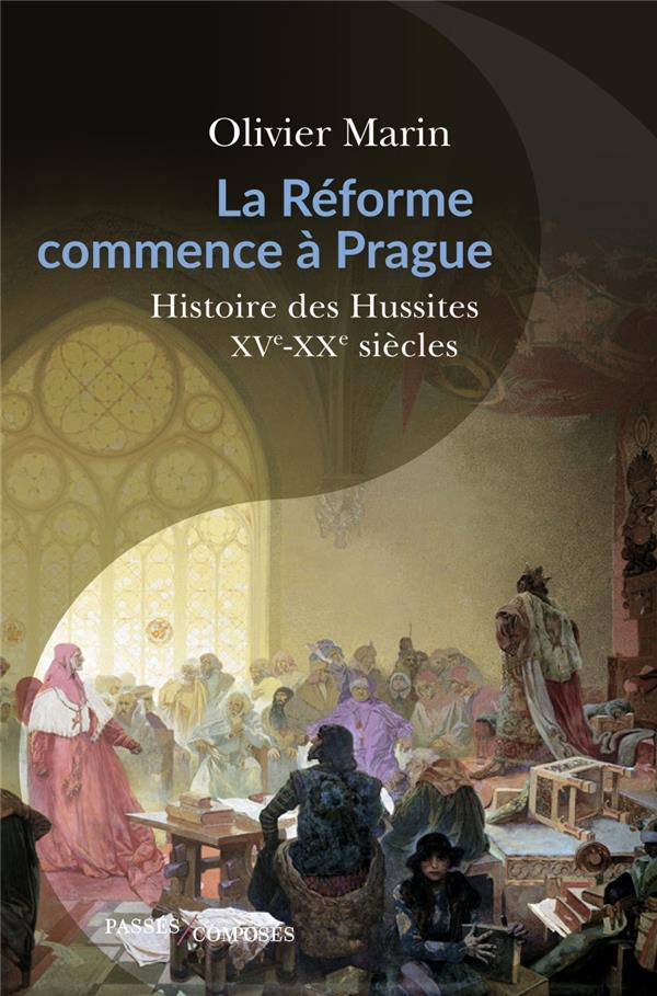 La Réforme commence à Prague ; histoire des hussites, XVe-XXe siècle