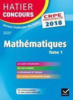 Vente Livre Numérique : Hatier Concours CRPE 2018 - Mathématiques tome 1 - Epreuve écrite d'admissibilité  - Michel Mante - Roland Charnay - Micheline Cellier