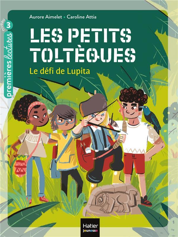 LES PETITS TOLTEQUES T.1  -  LE DEFI DE LUPITA