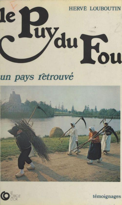 Le Puy du fou : Un pays retrouvé