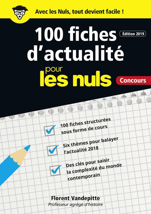 100 fiches d'actualité pour les nuls ; concours (édition 2019)