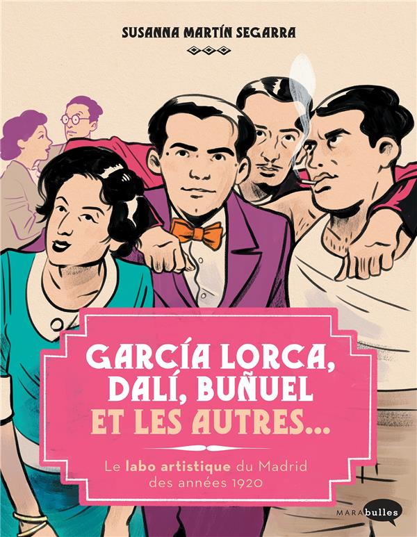 Garcia Lorca, Dali, Bunuel et les autres...