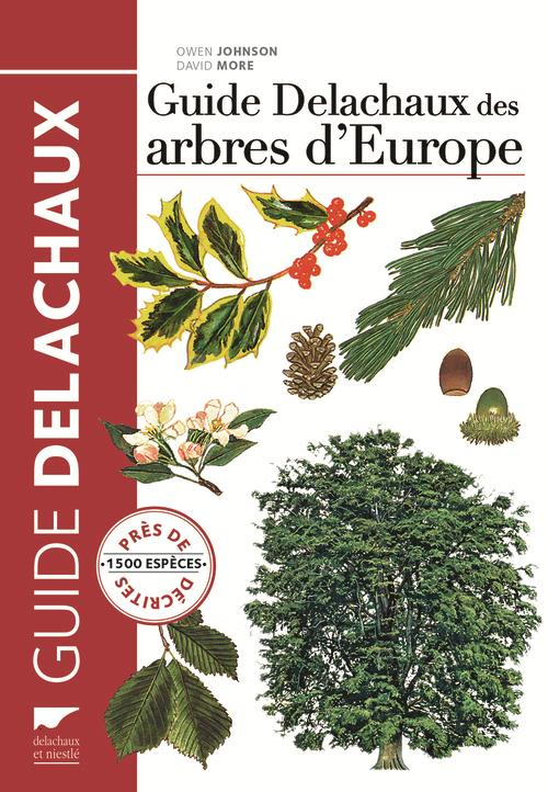 Guide Delachaux des arbres d'Europe ; 1500 espèces décrites et illustrées