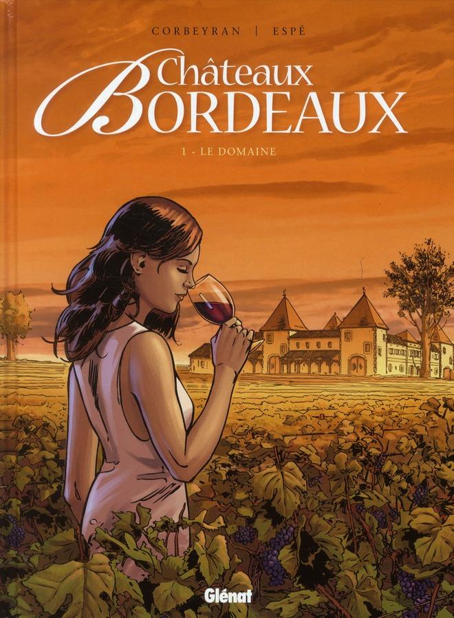 CHATEAUX BORDEAUX - TOME 01 - LE DOMAINE CORBEYRAN+ESPE
