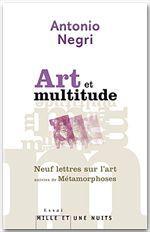 Art et multitude ; neuf lettres sur l'art ; métamorphoses