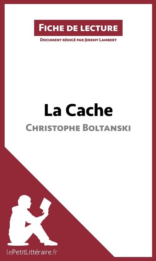 Fiche de lecture ; la cache de Christophe Boltanski ; résumé complet et analyse détaillée de l'½uvre