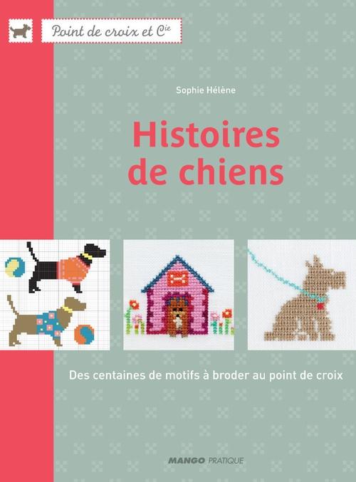 Histoires de chiens ; des centaines de motifs à broder au point de croix