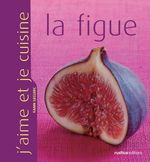 Vente Livre Numérique : J'aime et je cuisine la figue  - Yann LECLERC