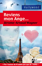 Reviens, mon ange  - Jérôme-Arnaud WAGNER - Jerome-arnaud Wagner