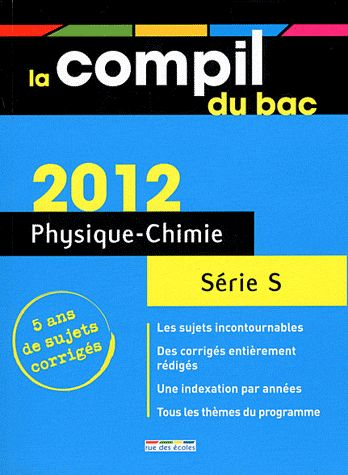 Compil Bac; Physique-Chimie ; Serie S (Edition 2012)
