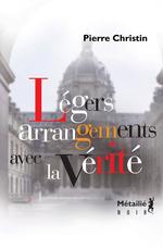 Vente Livre Numérique : Légers arrangements avec la vérité  - Pierre Christin