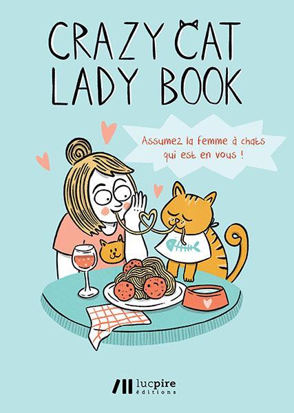 Crazy cat lady book ; assumez la femme à chats qui est en vous !