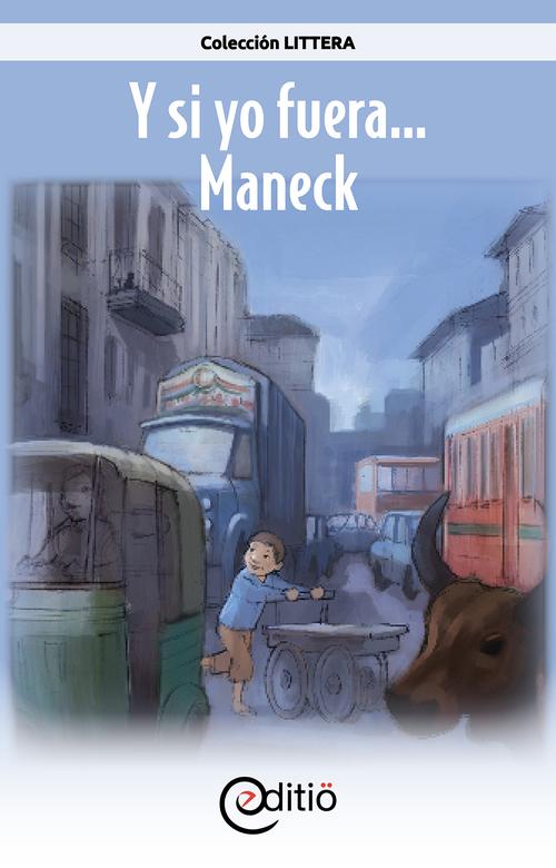 Y si yo fuera... Maneck