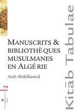 Manuscrits et bibliothèques musulmanes en algérie