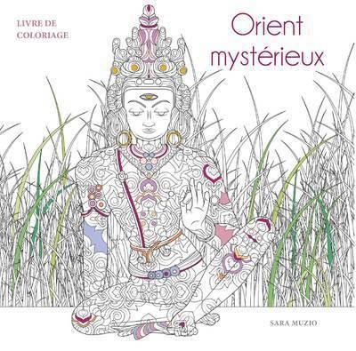 Orient mystérieux ; livre de coloriage