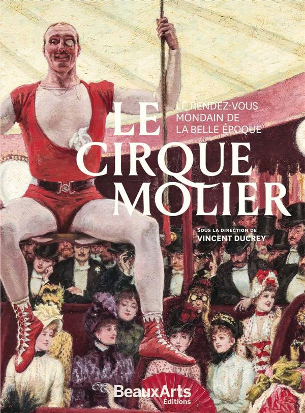 le cirque Molier ; le rendez-vous mondain de la Belle Epoque