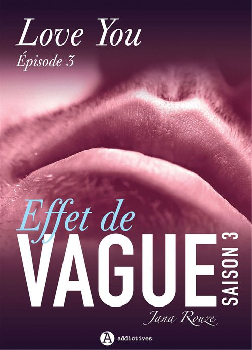 Effet de vague - Saison 3 - Épisode 3 : Love you