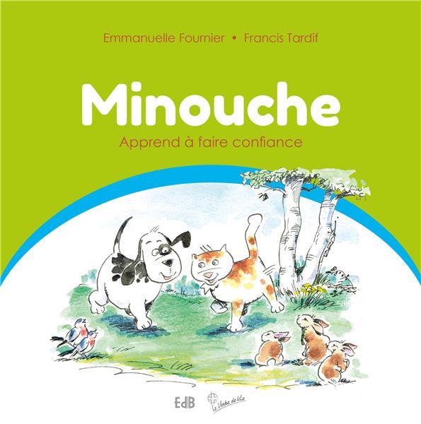 MINOUCHE APPREND A FAIRE CONFIANCE