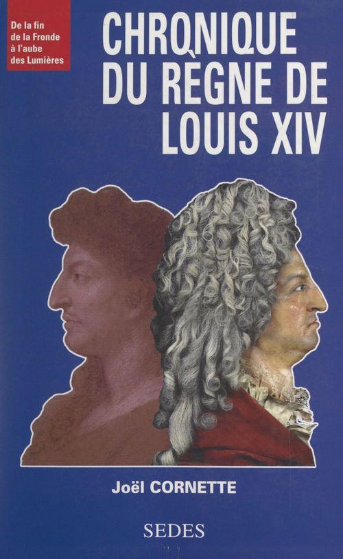 Chronique du règne de Louis XIV