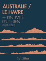 Vente EBooks : Le Havre/ Australie  - Guillaume LECOINTRE - Gabrielle Baglione - Jacqueline Goy - Samuel Iglesias - Lindl Lawton - Géraldine le Ro - Ellen Trevorrow