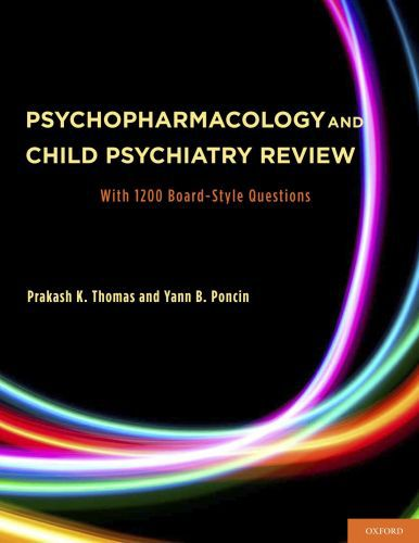 Psychopharmacology and Child Psychiatry Review: With 1200 Board-Style