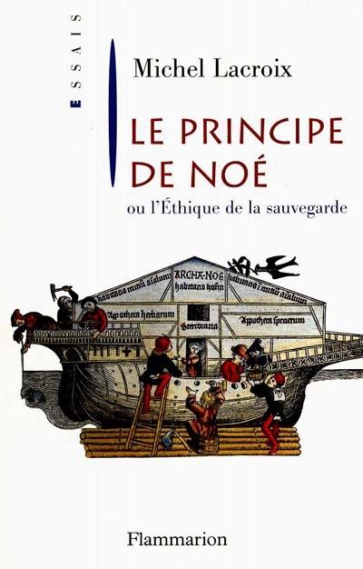 Le principe de noe - ou l'ethique de la sauvegarde