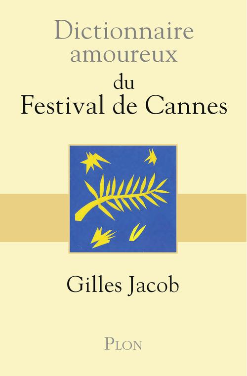 Dictionnaire amoureux ; du festival de Cannes