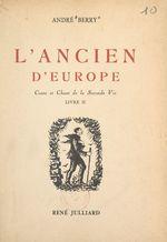 Conte et chant de la seconde vie (2). L'ancien d'Europe  - Andre Berry