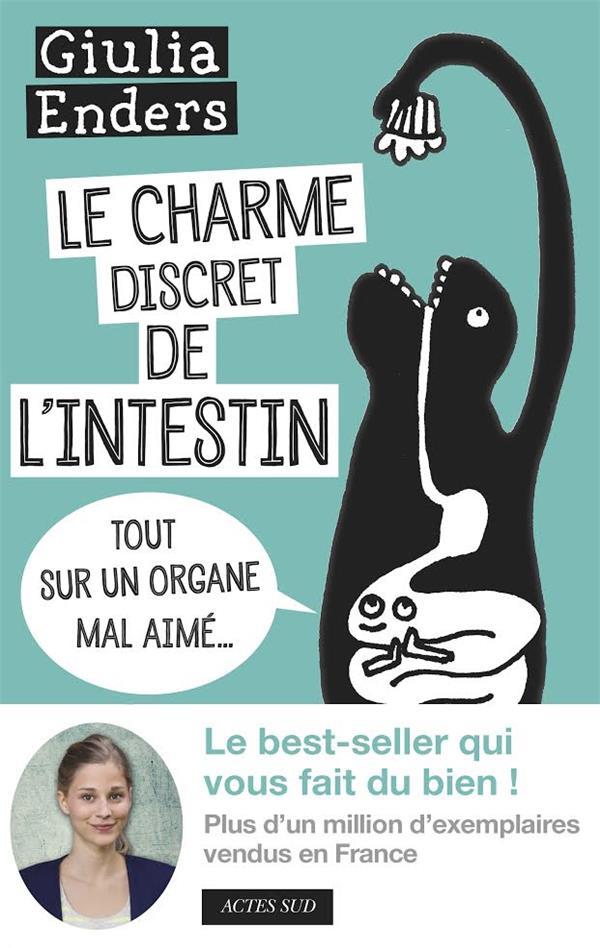 Le Charme Discret De L'Intestin ; Tout Sur Un Organe Mal Aime...