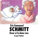 Vente AudioBook : Oscar et la dame rose  - Éric-Emmanuel Schmitt