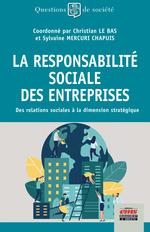 La Responsabilité Sociale des Entreprises  - Sylvaine Mercuri Chapuis - Christian le Bas
