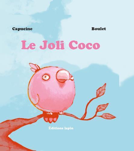 LE JOLI COCO EST UN JOLI COCO