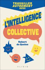 Vente EBooks : Travailler autrement avec l'intelligence collective  - Robert de Quelen