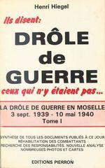 La Drôle de guerre en Moselle (1) : 3 septembre 1939-10 mai 1940