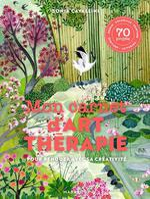 Mon carnet d'art-thérapie ; pour renouer avec sa créativité
