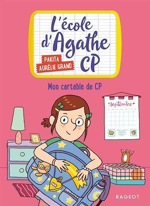 L'école d'Agathe - CP T.1 ; mon cartable de CP