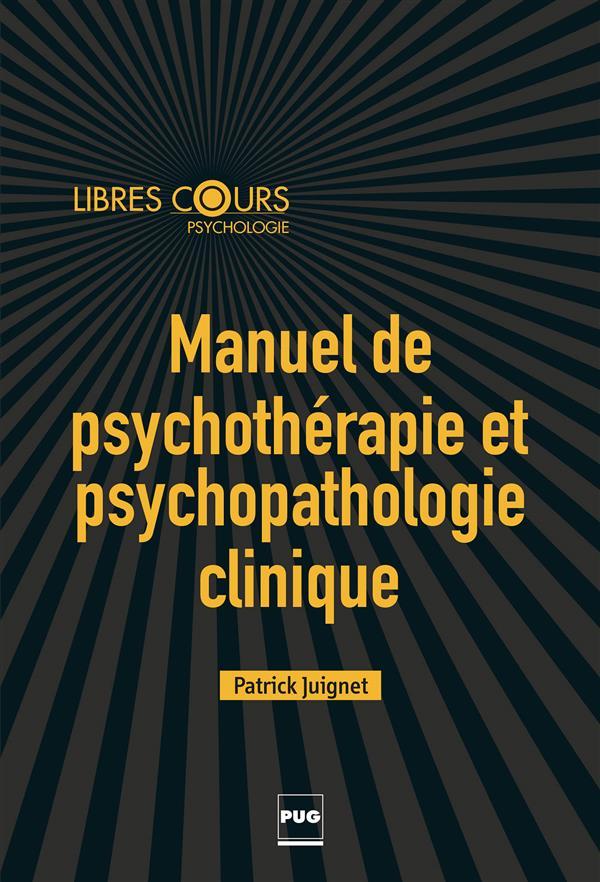 Manuel de psychopathologie clinique et psychothérapie