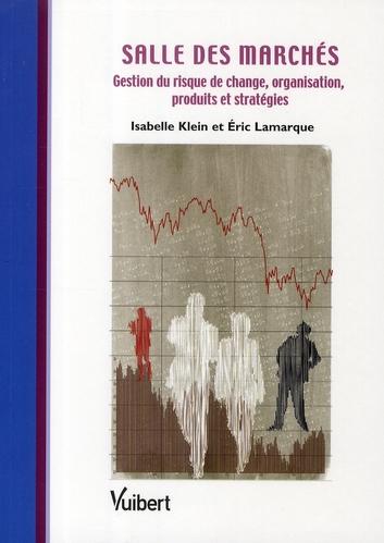 Salle des marchés ; gestion du risque de change, organisation, produits et stratégies