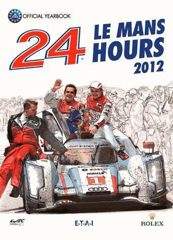 24 heures le Mans hours ; le livre officiel (édition 2012)