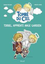 Vente Livre Numérique : Tombé du ciel T.1 ; Tirdel, apprenti ange gardien  - Edmond Prochain - Vincent Lefebvre