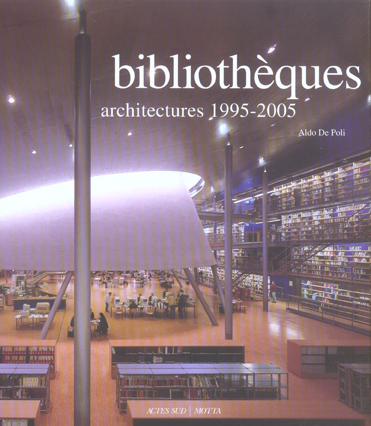 Bibliotheques ; Architectures 1995-2005
