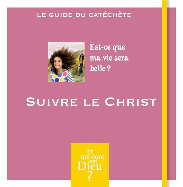 Module A8 ; suivre le Christ
