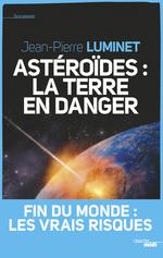 Vente EBooks : Astéroïdes : la Terre en danger  - Jean-Pierre Luminet