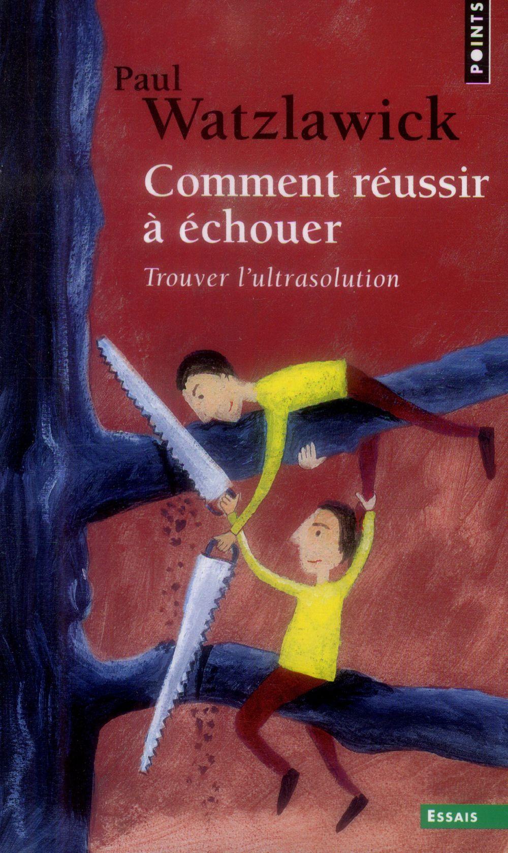 COMMENT REUSSIR A ECHOUER  -  TROUVER L'ULTRASOLUTION
